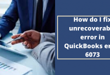 How Do I Fix Unrecoverable Error In Quickbooks Error 6073