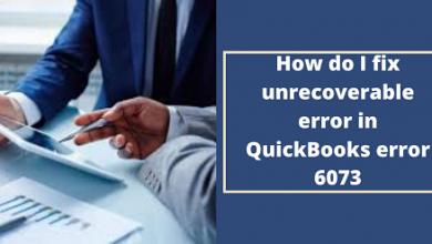How Do I Fix Unrecoverable Error In Quickbooks Error 6073