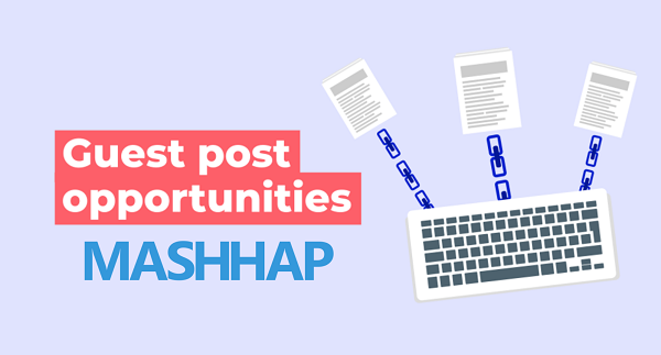 Write For Us Contribute Guest Post On Tech, Health, Gaming Mashhap