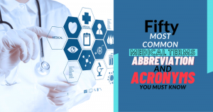 50 Common Medical Terms Abbreviation You Must Know