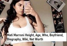 Mati Marroni Height, Age, Who, Boyfriend, Biography, Wiki, Net Worth